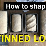 122: How to Shape a Loaf for a Tin -  Bake with Jack