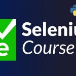 Selenium Course for Beginners - Web Scraping Bots, Browser Autom