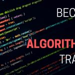 What is Algorithmic Trading & How to Get Started